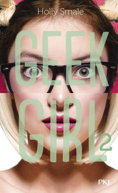 Geek Girl - Tome 2 : Geek Girl