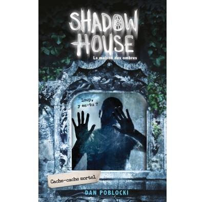 Shadow House - La Maison des ombres - Cache-cache mortel