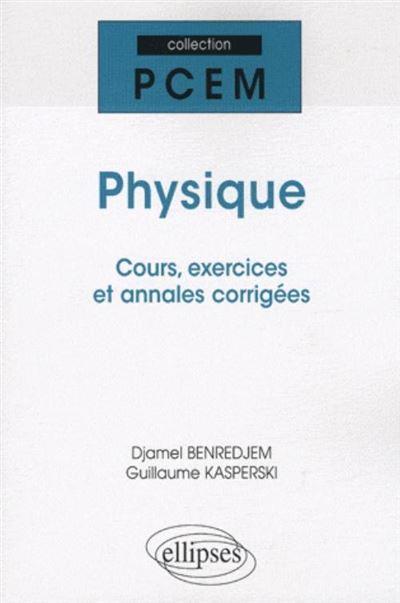Physique rappels de cours, exercices corrigés, annales