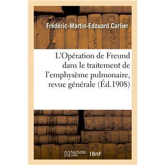 L'Opération de Freund dans le traitement de l'emphysème pulmonaire, revue générale