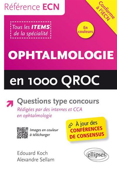 Ophtalmologie en 1000 QROC et QCM
