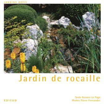 Jardin de rocaille - broché - Rosenn Le Page, Pierre Fernandès ...