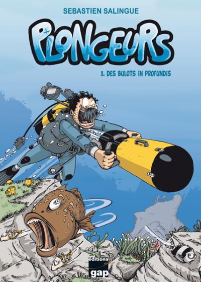 Plongeurs - Tome 3 : Des bulots in profundis
