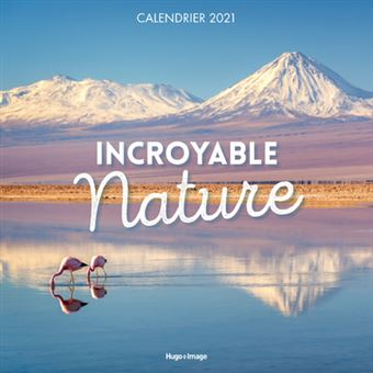 Calendrier mural Incroyable nature 2021   broché   Collectif