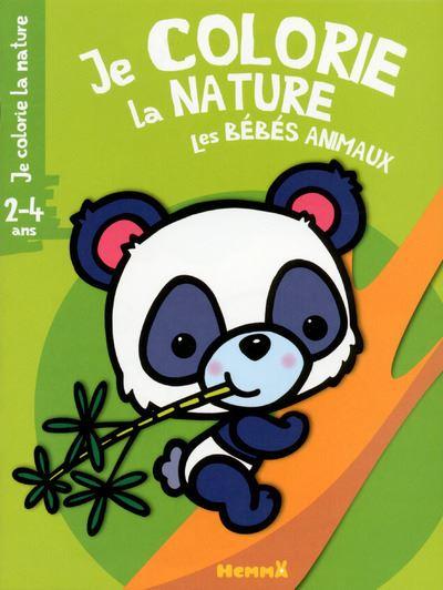 Je colorie la nature Les bébés animaux (2-4 ans)