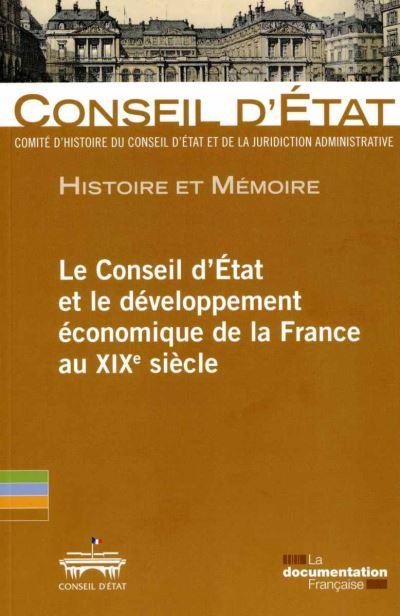 Le conseil d'état et le développement économique de la france au XIXème siècle