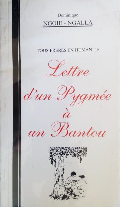 Lettre d'un Pigmé à un Bantou