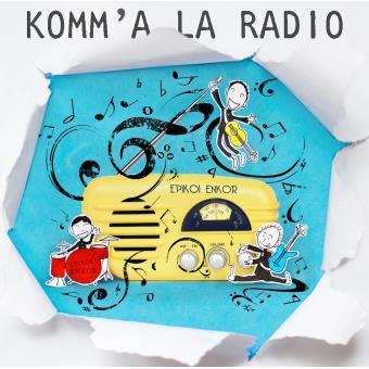 Komm' a la radio