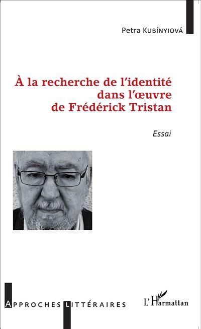 A la recherche de l'identité dans l'oeuvre de Frédérick Tristan