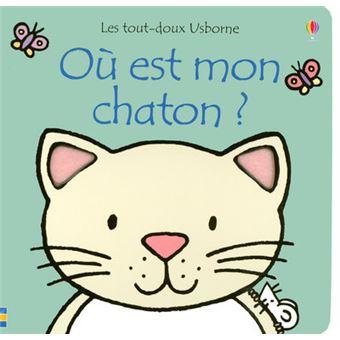 Ou Est Mon Chaton Les Tout Doux Usborne Cartonne Fiona Watt Rachel Wells Lorraine Beurton Sharp Achat Livre Fnac