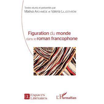 Figuration du monde dans le roman francophone