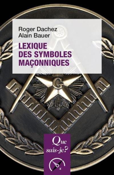 Lexique des symboles maçonniques - « Que sais-je ? » n° 3979 - 9782130795193 - 6,49 €