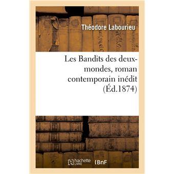 Les Bandits des deux-mondes, roman contemporain inédit