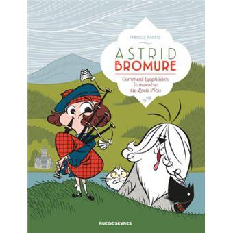 Astrid BromureComment lyopholiser le monstre du Loch Ness