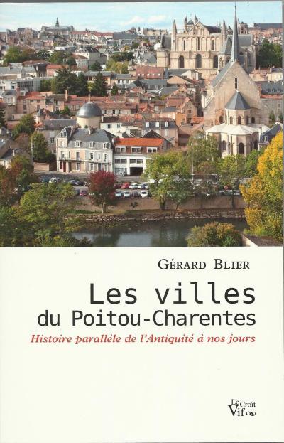 Les villes du Poitou-Charentes. Histoire parallèle de l'Antiquité à nos jours