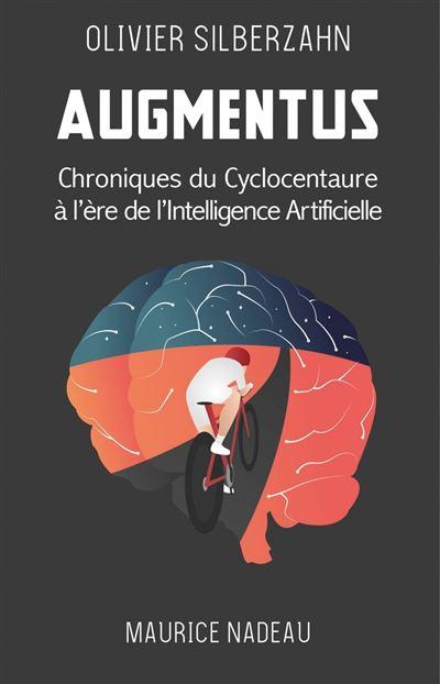 Augmentus, Chroniques du Cyclocentaure à l'ère de l'intelligence artificielle