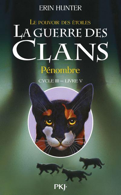 La guerre des Clans - cycle III Le pouvoir des étoiles - tome 5 Pénombre