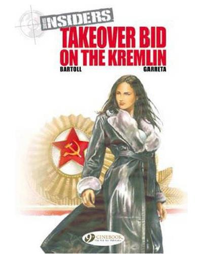 Insiders - tome 4 Takeover Bid on the Kremlin