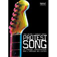 Protest song. la chanson contestataire dans l'amérique des sixties