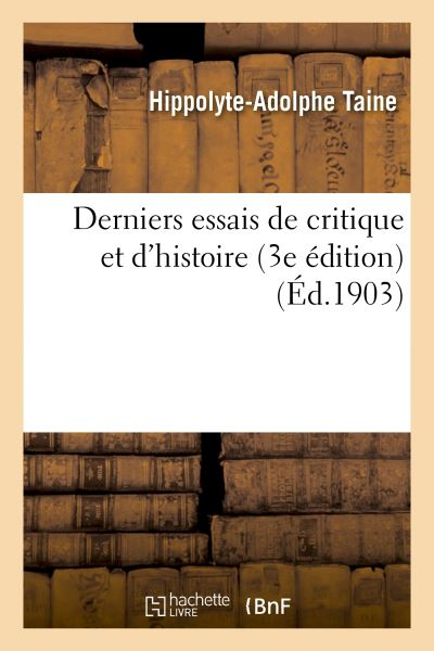 Derniers essais de critique et d'histoire (3e édition)