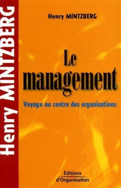 Le management - Voyage au centre des organisations - poche - 9782212733563 - 9,49 €