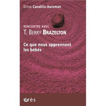 Ce que nous apprennent les bébés rencontre avec T. Berry Brazelton