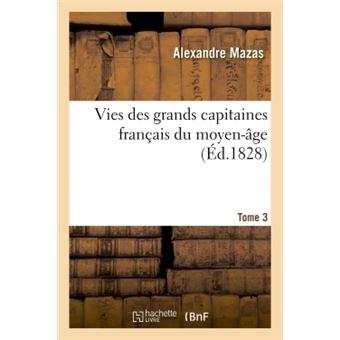 Vies des grands capitaines français du moyen-âge