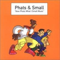 Now Phats what I Small music