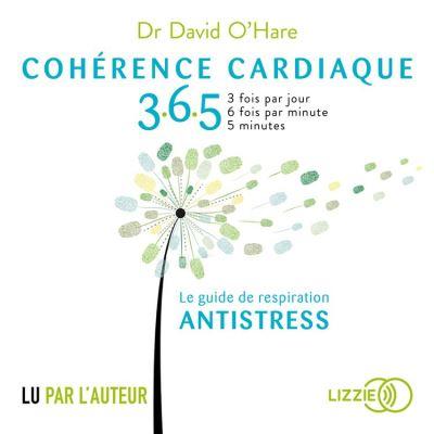 Cohérence cardiaque 3.6.5 - Le guide de respiration antistress - 9791036606519 - 15,00 €