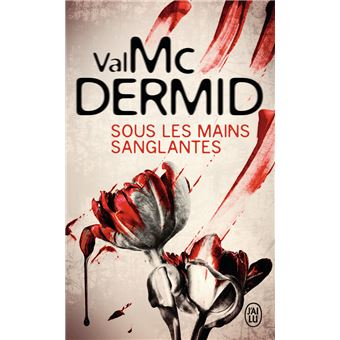 Val McDermid - Sous les mains sanglantes