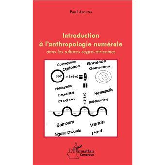 Introduction à l'anthropologie numérale dans les cultures négro-africaines