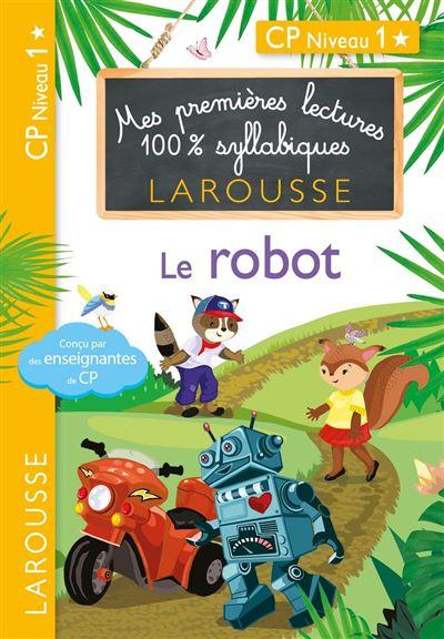 1eres lectures 100 % syllabiques larousse - Le robot - 9782035975010 - 2,99 €