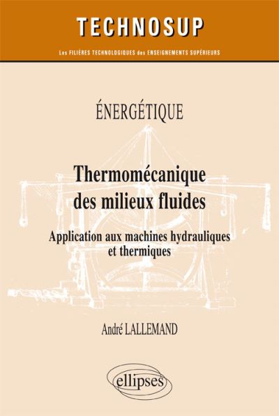 Énergétique, Thermomécanique des milieux fluides, Application aux machines hydrauliques et thermiques