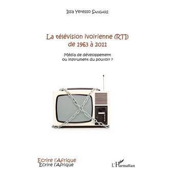 La television ivoirienne de 1963 a 2011 media de developpeme