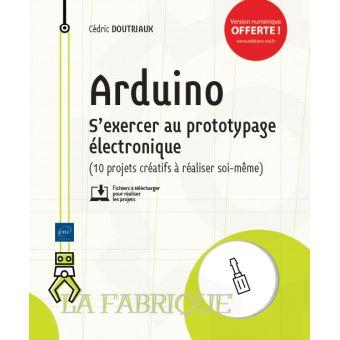 Arduino s'exercer au prototypage electronique