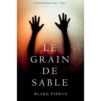 Blake Pierce - Le Grain de Sable (Une Enquête de Riley Paige - Tome 11)