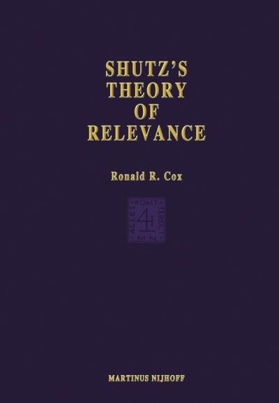 Schutz's theory of relevance: a phenomenological critique