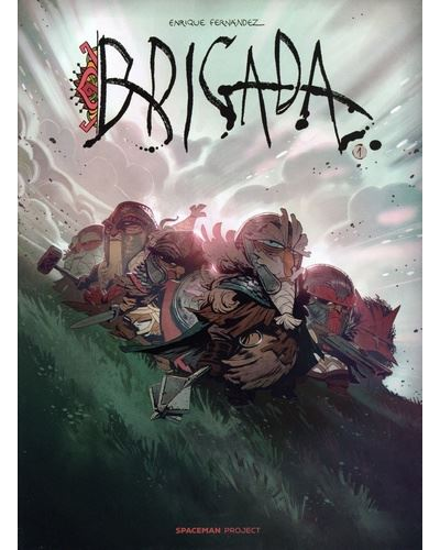 Brigada - Tome 01 - Brigada - Enrique Fernandez - cartonné - Achat Livre |  fnac
