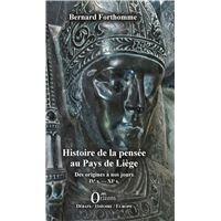 Histoire de la pensee au pays de liege des origines a nos jo