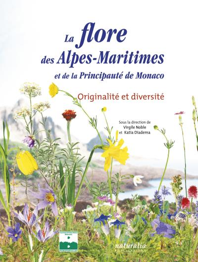 La flore des Alpes-Maritimes et de la principauté de Monaco