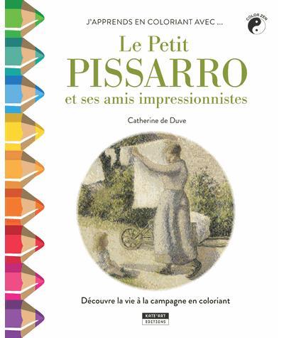 J'apprends en coloriant avec... Le petit Pissarro et ses amis impressionnistes
