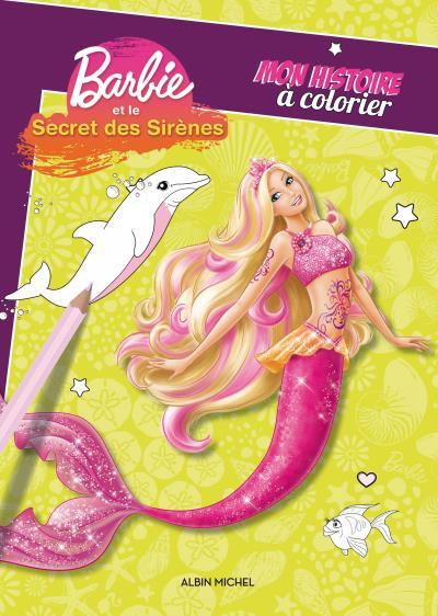 Barbie Mon Histoire A Colorier Barbie Et Le Secret Des Sirenes Collectif Broche Achat Livre Fnac