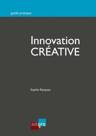 Innovation créative - Développez vos projets avec succès - 9782511017272 - 19,99 €