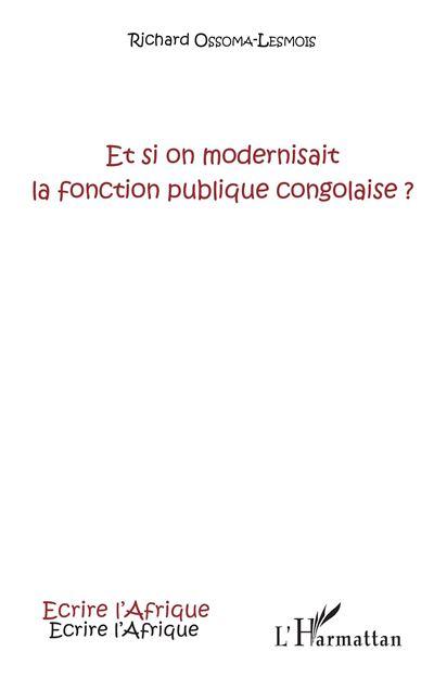 Et si on modernisait la fonction publique congolaise ?