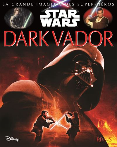 Star Wars - La grande imagerie Star Wars : Dark Vador