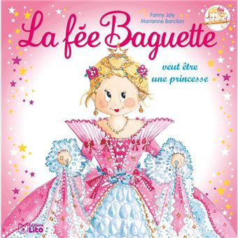 La fée baguetteLa fée baguette veut être princesse