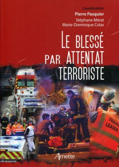 Le blessé par attentat terroriste - 9782718414898 - 50,99 €