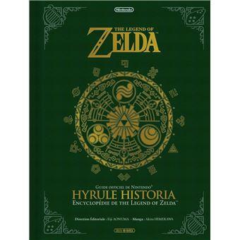 The Legend Of Zelda Guide Officiel De Nintendo Hyrule Historia