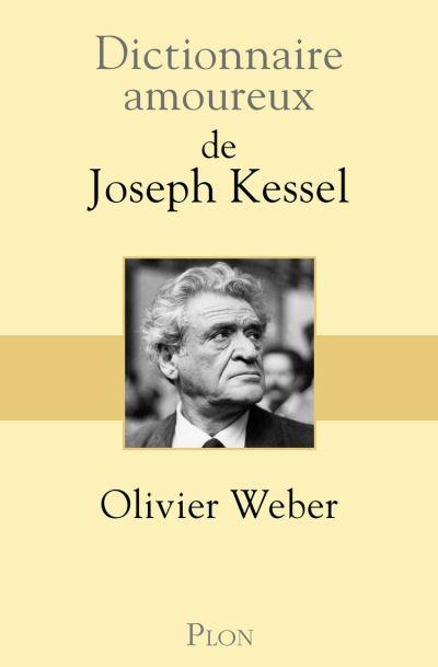 Dictionnaire amoureux de Joseph Kessel - 9782259277815 - 17,99 €