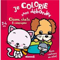 Je colorie sans déborder Chiens, chats & compagnie (2-4 ans)